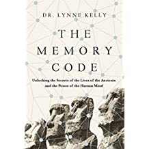 The Memory Code: Unlocking the Secrets of the Lives of the Ancients and the Power of the Human Mind (English Edition)