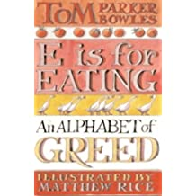 E is for Eating: An Alphabet of Greed
