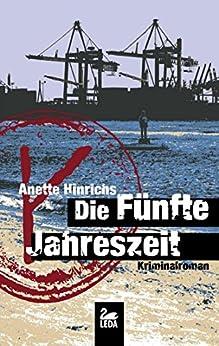 Die fünfte Jahreszeit: Kriminalroman (Malin Brodersen ermittelt in Hamburg 1)