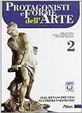 Protagonisti e forme dell'arte. Per le Scuole superiori. Con espansione online: 2