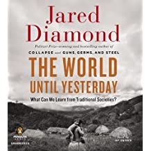 By Jared Diamond The World Until Yesterday: What Can We Learn from Traditional Societies? (Unabridged) [Audio CD]
