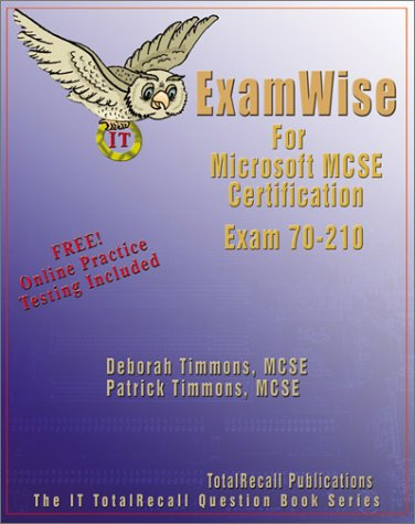 Examwise for MCP/MCSE Certification Microsoft Windows 2000 Professional Exam 70-210 with BFQ Online Exam (ExamWise S.) por Deborah Timmons