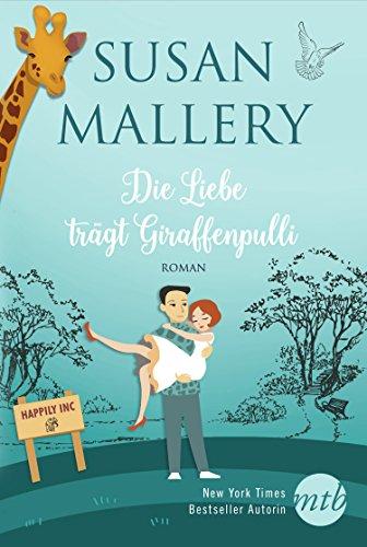 Die Liebe trägt Giraffenpulli (Happily-Serie 2) von [Mallery, Susan]