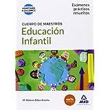 Cuerpo de Maestros Educación Infantil. Exámenes prácticos resueltos (Serie Maestros 2015)