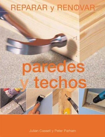Descargar Libro Paredes y techos (Reparar Y Renovar Series / Repair and Renovate Series) de Julian Cassell