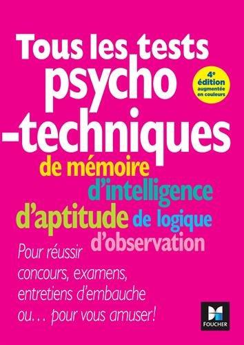 Tous les tests psychotechniques, de mmoire, d'intelligence, d'aptitude, de logique, d'observation