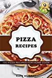 Pizza Recipes: 100 Pizza Recipes for Home Cook (+BONUS: 100 FREE recipes) (100 Murray's Recipes Book 9)