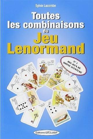 Toutes les combinaisons du jeu Lenormand de Sylvie Lacombe (15 janvier 2007) Broché