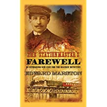 Stationmaster's Farewell, The (Railway Detective series)
