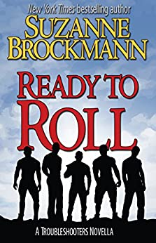 Ready to Roll: A Troubleshooters Novella (Troubleshooters Shorts and Novellas Book 5) by [Brockmann, Suzanne]