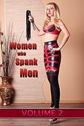Women who Spank Men: Volume 2: domestic F/M femdom stories