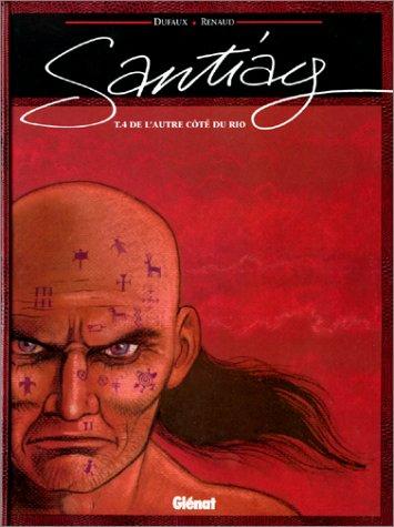 Download Santiag, tome 4 : De l'autre côté du rio