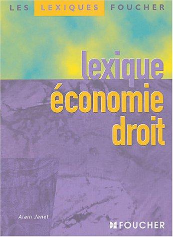 Lexique économie droit (Ancienne Edition)