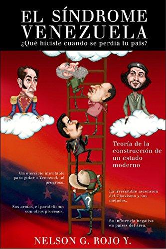 El Síndrome Venezuela: ¿Qué hiciste cuando se perdía tu país? por Nelson J. Rojo Y.