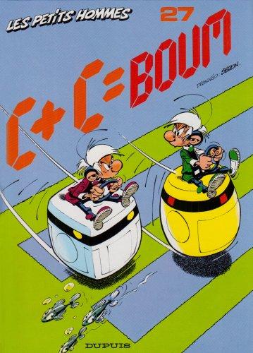 Les Petits Hommes, tome 27: C + C = boum par Seron