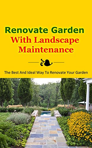 Renovate Garden With Landscape Maintenance: The Best and Ideal Way to Renovate Your Garden (English Edition)