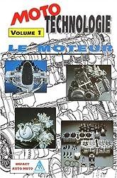 Moto technologie volume 1 - Le moteur