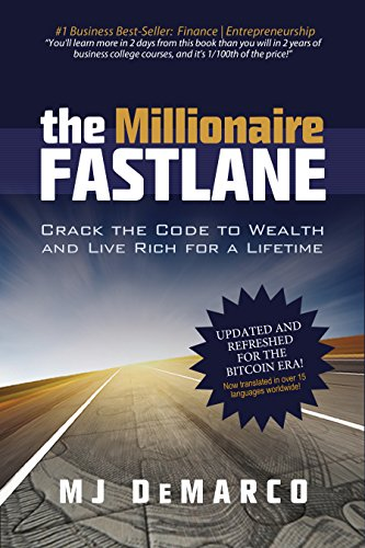 The Millionaire Fastlane: Crack the Code to Wealth and Life Rich for a Lifetime! (Security Leben Internet)
