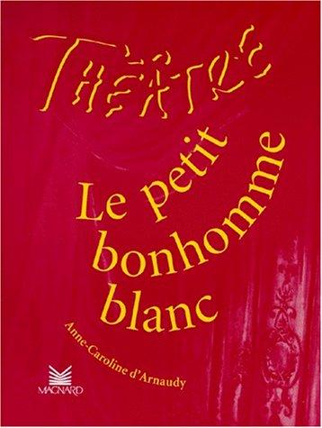 Le Petit Bonhomme blanc par D'Arnaudy