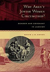 Why Aren't Jewish Women Circumcised?: Gender and Covenant in Judaism