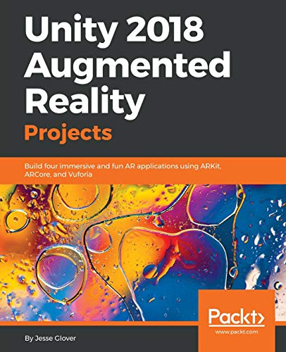 Unity 2018 Augmented Reality Projects por Jesse Glover