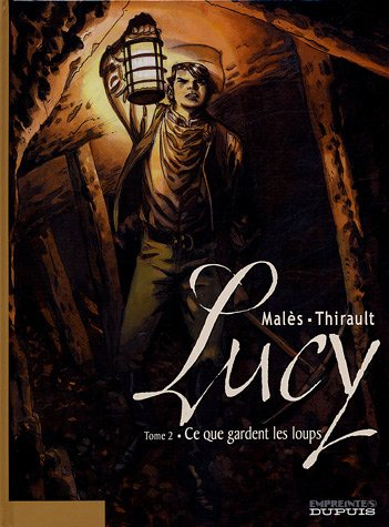 Lucy, Tome 2 : Ce que gardent les loups