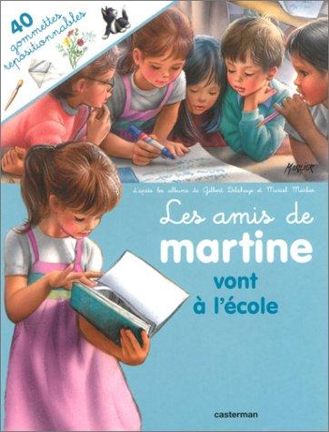 LES AMIS DE MARTINE VONT A L'ECOLE. Avec 40 gommettes repositionnables