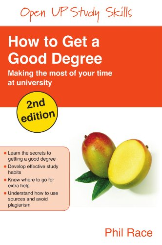 How to get a good degree: Making the Most of Your Time at University (Open Up Study Skills)