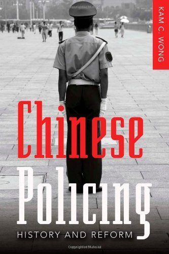 Chinese Policing: History and Reform (New Perspectives in Criminology and Criminal Justice) by Kam C. Wong (2009-02-06)