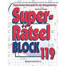 Superrätselblock 119: Gigantischer Ratespaß für alle Gelegenheiten