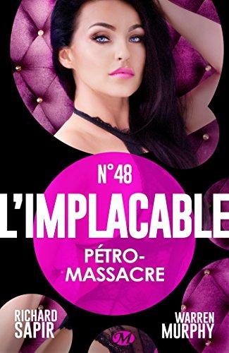 Pétro-massacre: L'Implacable, T48