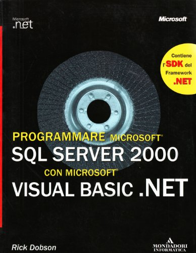 Programmare Microsoft SQL Server 2000 con Microsoft Visual Basic.Net. Con CD-ROM