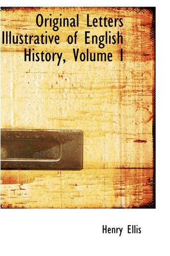 Original Letters Illustrative of English History, Volume I