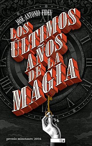 Los últimos años de la magia (Premio Minotauro)