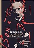 Baudelaire: Le soleil noir de la modernité