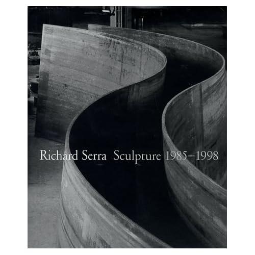Richard Serra : sculpture 1985-1998