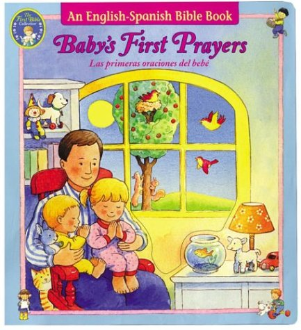 Baby's First Prayers: An English-Spanish Bible Book por Allia Zobel-Nolan