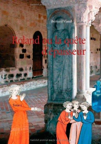 Roland ou la quête d'épaisseur - Tome 1: Tome 1