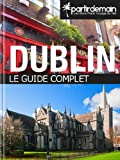 Dublin, le guide complet (French Edition)