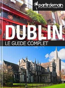 Dublin, le guide complet par [Thiberville, Romain, Bohic, Clément, Pichel, Michal]
