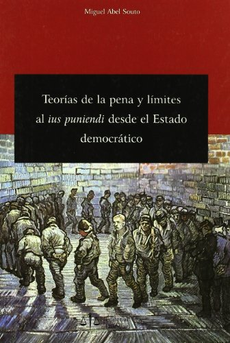 Teorías de la pena y límites al ius puniendi desde el estado democrático