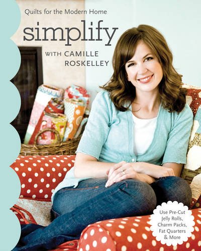 simplify-with-camille-roskelley-quilts-for-the-modern-home