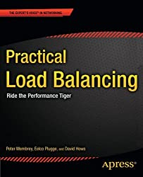 Practical Load Balancing: Ride the Performance Tiger (Expert's Voice in Networking) by Peter Membrey (2012-04-03)
