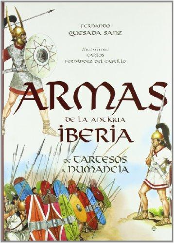 Armas de la antigua iberia - de tartesos a numancia (Libro Ilustrado (esfera))