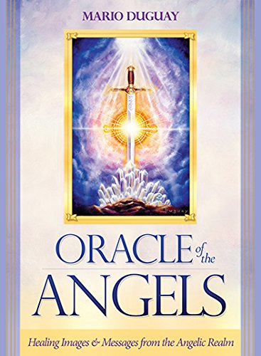 Oracle of the Angels: Healing Messages from the Angelic Realm por Mario Duguay