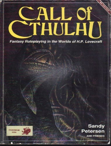Call of Cthulhu: Fantasy roleplaying in the worlds of H.P. Lovecraft 4th edition by Petersen, Sandy (1989) Paperback