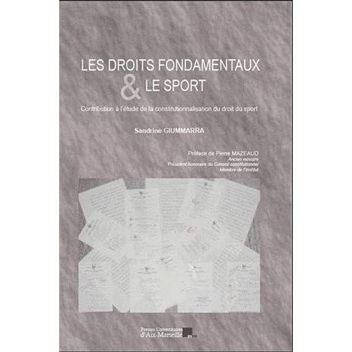Les droits fondamentaux et le sport : Contribution à l'étude de la constitutionnalisation du droit du sport