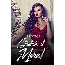 Erotica: Stretch it More! (English Edition)