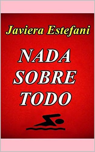Nada Sobre Todo (Spanish Edition)