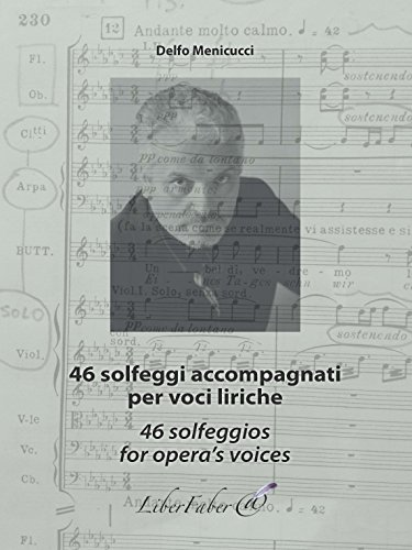 46 Solfeggi accompagnati per voci liriche / 46 Solfeggios for opera's voices
